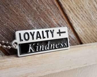 Loyalty & Kindness  Necklace         Let your Loyalty be embedded and your Kindness Stand out.