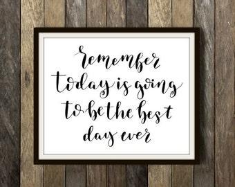 Best Day Ever - Encouragement, Encouraging, Uplifting, Motivational, Motivational Art, Inspiration, Inspirational, Inspirational Art, Print
