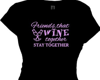 Friendship Gift Wine Drinker Girls Weekend Gifts Girls Night Out Club Retirement Gag Funny Presents Girlfriends Drinking Wine T Shirts Tops