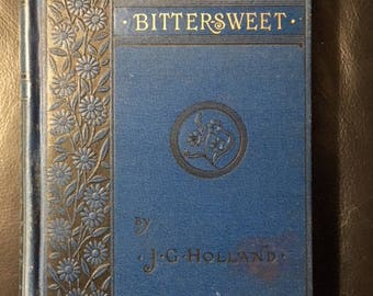 1886 Antique Book: Bittersweet A Poem By J C Holland Charles Scribners Sons Hard Cover