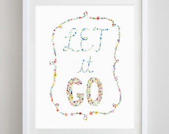 Let it Go Floral Watercolor Art Print