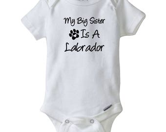 My Big Sister Is A Labrador Gerber® Onesie®.  Labrador Bodysuit. Baby Shower Gift.  Personalized baby clothes.