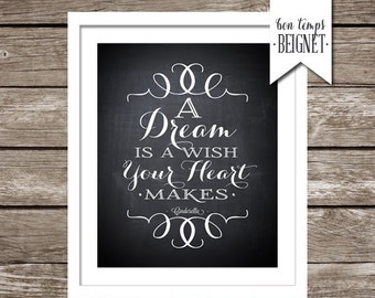 "A Dream is a Wish Your Heart Makes - Cinderella Quote - INSTANT DOWNLOAD - 4x6"" AND 8x10"" - Inspirational Quote"