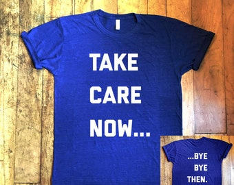 funny t-shirt ace venture take care now ..bye bye then