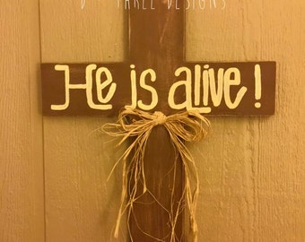 Rustic He Is Alive Wooden Cross, Easter Cross, He Is Risen, Cross, Religious Cross, Cross Door Hanger, Wooden Door Hanger, Christian Wreath