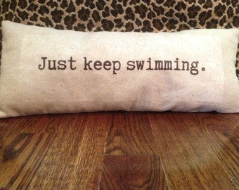 Thought Pillow - Just keep swimming. NEMO, decorative pillow, gift idea, beach house decor, shabby chic pillow, typewriter font, word pillow