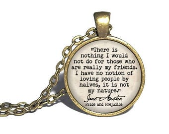 Jane Austen, 'There is nothing I would not do for my friends', Friendship Sister Necklace, Friend Jewelry, Pride and Prejudice Keychain Ring