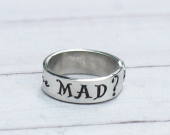 Alice in Wonderland Jewelry - Have I Gone Mad? Band Ring - Hand Stamped Jewelry inspired quote inspirational ring - Lewis Carroll