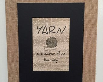 Crafters Decor Sign: Yarn is Cheaper Than Therapy