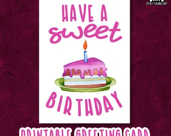 Have a Sweet Birthday Printable Card, Printable Birthday Cake Card, Happy Birthday Sweets Card, Pink Cake Card, Printable Happy Birthda