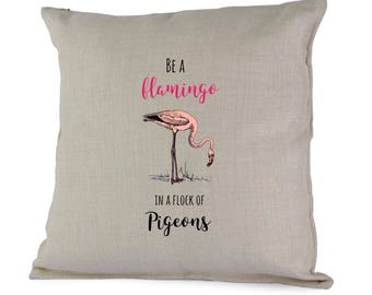 Be a flamingo in a flock of pigeons cushion includingf inner gift idea