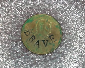 BRAVE hand stamped patina penny