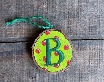 Initial Ornament, Personalized Christmas Ornament, Custom Ornament,  Wood Slice Ornament, Hand Painted Ornament, Whimsical Christmas Decor