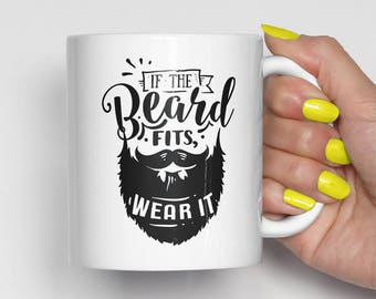 If The Beard Fits Wear It Mug, Beard Coffee Mug, Husband Coffee Mug, Man Mug, Funny Mug, Boyfriend Mug (0003)