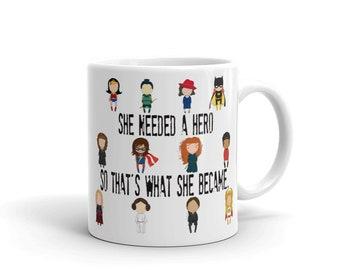She Needed a Hero mug