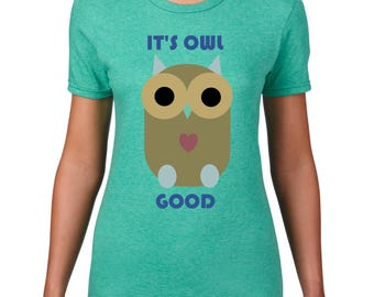 Owl T-Shirt Cute Owl Shirt Owl, Playful Owl Tee Birthday Shirt Present For Mom It's Owl Good Tee Shirt For Her Gift For Her, Daughter