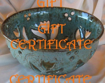 Gift Certificate -Any amount available - Good in bothe my shops for Handmade Pottery