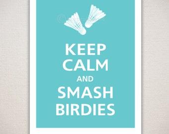 Keep Calm and SMASH BIRDIES Badminton Typography Art Print