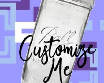 Customize Your Own Mason Jar Tumbler