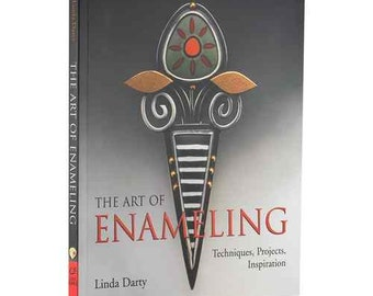 New Jewelry Book,The Art Of Enameling By Linda Darty- Techniques,Projects & More