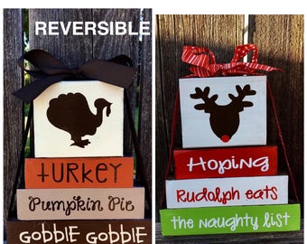 Reversible Thanksgiving and Christmas wood blocks, Hoping Rudolph eats naughty list reverses with Turkey, Pumpkin Pie, Gobble Gobble