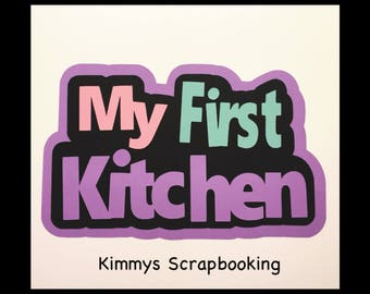 My first kitchen scrapbook title Premade Paper Piecing
