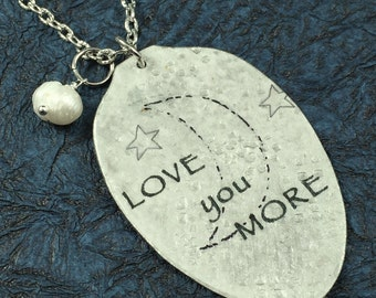 Love You More Pendant Necklace made from a Vintage Silver Spoon, Silverware Jewelry, Spoon Jewelry