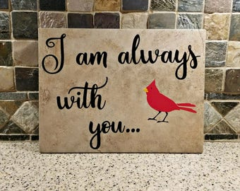 In Loving Memory Gift, I am always with you, In loving memory sign, Memorial gift, Cardinal Quote, Sympathy Gift, Remembrance Gift