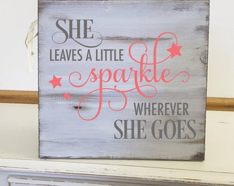 She leaves a sparkle wherever she goes, wall art, hand painted, wood sign, perfect plaque for a your home!