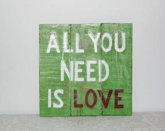 Wooden shield, shabby chic, home decor, all you need Is love, green