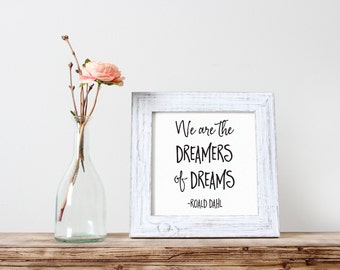 Printable Art, Inspirational Quote, We are the Dreamers of Dreams, Motivational Print, Typography Quote, Digital Download Print