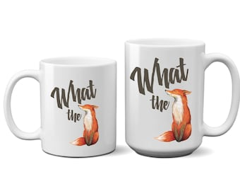 What The Fox,  Coffee, Mug, Cup, Animal, Cute, For, Gift, Wife, Friend, Funny, Sayings, Her, Him, Husband, Best Friend , Quote, Ceramic