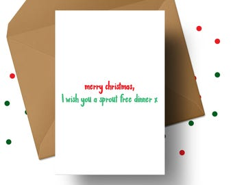SPROUT FREE CHRISTMAS Card, Brussel Sprout Card, Vegetable Humour, Sarcastic Xmas, Christmas Dinner, Roast Potatoes, Funny Crimbo, Lol Xmas