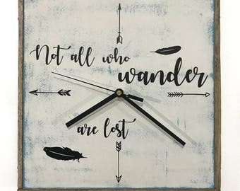 "Rustic Clock, ""Not all who wander are lost"" Medium"