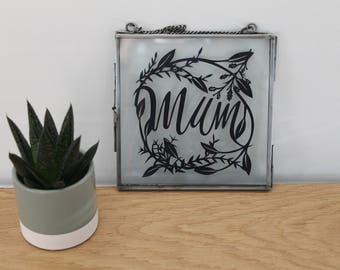 Floral Mum Sign - Handcut Papercut perfect gift for Mum on Mothers Day