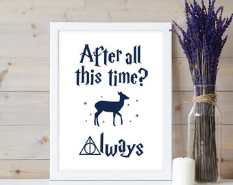 After All This Time? Always Doe Harry Potter Quote Digital Art Print