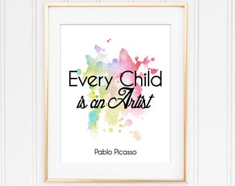 Instant Download Picasso Quote Every Child Is An Artist Poster Home Decor Wall Poster Printable Art Watercolour Children's Printable