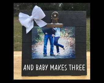And Baby Makes Three - Pregnancy Announcement frame Photo Picture. We're expecting twins/triplets/baby surprise gift pregnant ultrasound