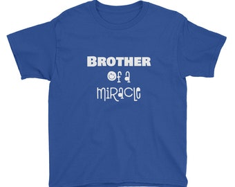 Brother of a Miracle - Youth Short Sleeve T-Shirt