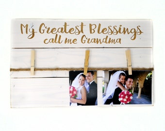 """clothespin picture frame  """"My Greatest Blessings call me Grandma"""" clothespin photo holder"""