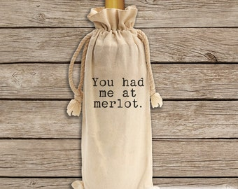 Wine Gift Bag - You Had Me At Merlot Canvas Wine Bag - Hostess Gift - Funny Wine Gift Bag - Wine Lover Gift Idea - Wine Tote - Holiday Gift