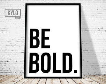 Printable Art, Typography Print, Wall Art, Be Bold Print, Home Decor, Instant Download, Office Decor, Digital Print, Be Bold, Typography Art