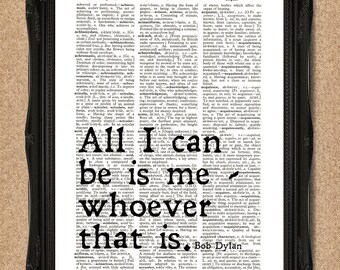 """Bob Dylan Lyrics Dictionary Print """"All I can be is me - whoever that is"""" A124"""