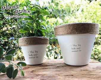 """6"""" I Like Big Buds and I Cannot Lie » Plant Indoor and Outdoor Pot or Planter"""