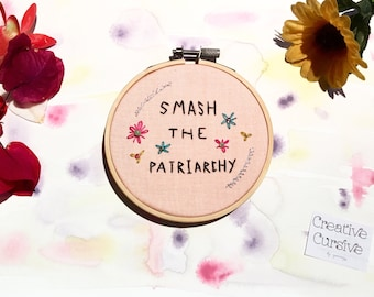 Embroidery Hoop Art - Feminist art - Hand embroidery - Modern Wall art  - Best friend gift - Wall art quotes - Patriarchy - Beautiful Gifts.