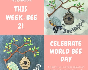 This Week-bie 21 - World Bee Day May 20th - 2 Embroidery Designs to create Awareness of the importances of Bees - No Bees No life -