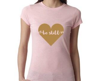 Be Still Shirt, Be Still My Heart, Pink and Gold