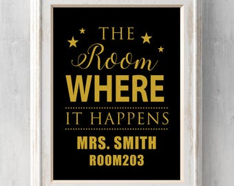 Hamilton Musical Print. The room where it happens. Classroom Door.  Personalized. Teacher Gift.  All Prints BUY 2 GET 1 FREE!
