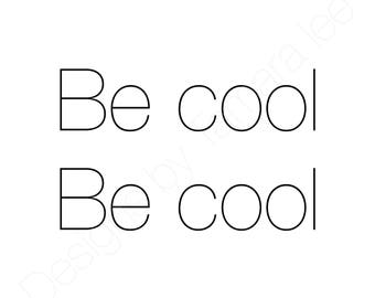 Be Cool Be Cool Print // Wall Art Print // Fashion // Typography // Scandinavian // Boho // Modern // TLB000329