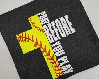 Pray before you play softball shirt youth/adult